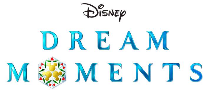Disney DREAM MOMENTS